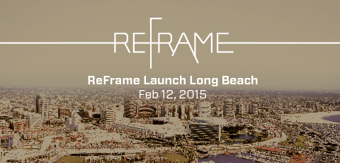 Reframe_launch-long-beach-02